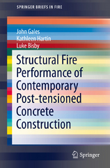 Structural Fire Performance of Contemporary Post-tensioned Concrete Construction 1st Edition 9781493932801 1493932802