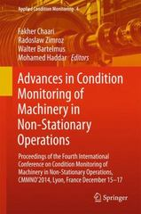 Advances in Condition Monitoring of Machinery in Non-Stationary Operations 1st Edition 9783319204635 3319204637