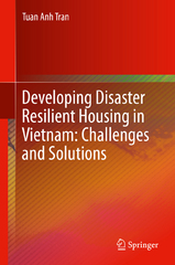 Developing Disaster Resilient Housing in Vietnam: Challenges and Solutions 1st Edition 9783319267432 3319267434
