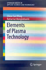 Elements of Plasma Technology 1st Edition 9789811001178 9811001170