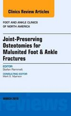 Joint-Preserving Osteotomies for Malunited Foot & Ankle Fractures, An Issue of Foot and Ankle Clinics of North America, 1st Edition 9780323444101 0323444105