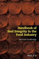 Handbook of Seal Integrity in the Food Industry 1st Edition 9781118904565 1118904567