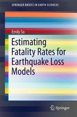 Estimating Fatality Rates for Earthquake Loss Models 1st Edition 9783319268385 3319268384