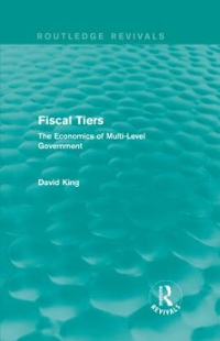 Fiscal Tiers (Routledge Revivals) 1st Edition 9781138648029 1138648027