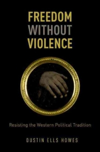 Freedom Without Violence 1st Edition 9780199337002 0199337004