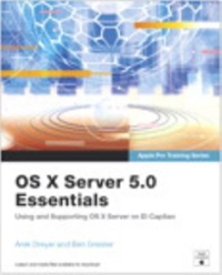OS X Server 5.0 Essentials - Apple Pro Training Series 3rd Edition 9780134434858 0134434854
