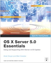 OS X Server 5.0 Essentials - Apple Pro Training Series 3rd Edition 9780134434773 0134434773