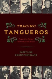 Tracing Tangueros 1st Edition 9780199348220 0199348227