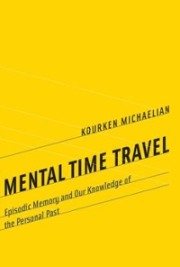 Mental Time Travel 1st Edition 9780262034098 0262034093