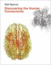 Discovering the Human Connectome 1st Edition 9780262528979 0262528975