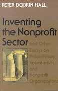 Inventing the Nonprofit Sector and Other Essays on Philanthropy, Voluntarism, and Nonprofit Organizations 1st Edition 9780801869792 080186979X