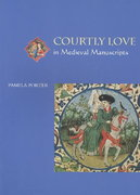 Courtly Love in Medieval Manuscripts 2nd Edition 9780802085993 0802085997