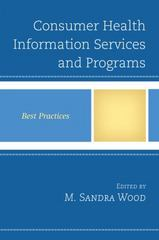 Consumer Health Information Services and Programs 1st Edition 9781442262737 1442262737