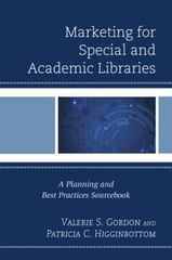 Marketing for Special and Academic Libraries 1st Edition 9781442262706 1442262702