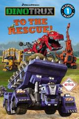 Dinotrux: Dinotrux to the Rescue! 1st Edition 9780316260787 0316260789
