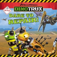 Dinotrux: Dare to Repair! 1st Edition 9780316260824 0316260827
