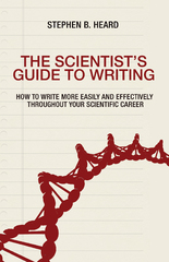 The Scientist's Guide to Writing 1st Edition 9781400881147 1400881145
