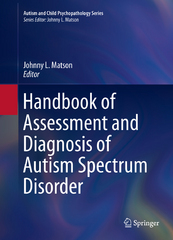 Handbook of Assessment and Diagnosis of Autism Spectrum Disorder 1st Edition 9783319271712 3319271717