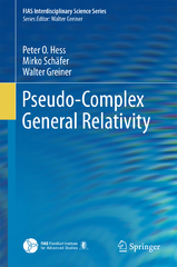 Pseudo-Complex General Relativity 1st Edition 9783319250618 3319250612