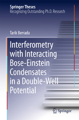 Interferometry with Interacting Bose-Einstein Condensates in a Double-Well Potential 1st Edition 9783319272337 3319272330