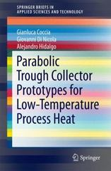 Parabolic Trough Collector Prototypes for Low-Temperature Process Heat 1st Edition 9783319270845 3319270842