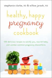 Healthy, Happy Pregnancy Cookbook 1st Edition 9781501130915 1501130919