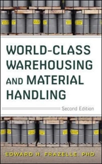 World-Class Warehousing and Material Handling, 2E 2nd Edition 9780071842839 0071842837