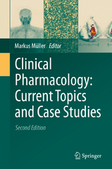 Clinical Pharmacology: Current Topics and Case Studies 2nd Edition 9783319273471 3319273477