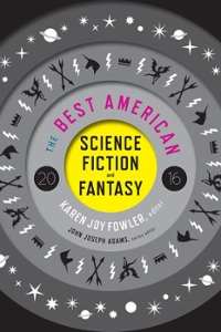 The Best American Science Fiction and Fantasy 2016 1st Edition 9780544555204 0544555201