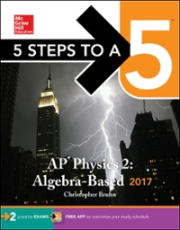5 Steps to a 5: AP Physics 2: Algebra-Based 2017 1st Edition 9781259587955 1259587959