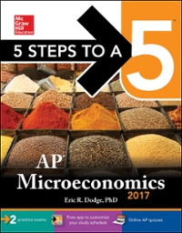 5 Steps to a 5: AP Microeconomics 2017 3rd Edition 9781259587887 1259587886