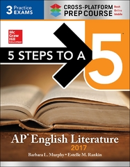 5 Steps to a 5: AP English Literature 2017, Cross-Platform Prep Course 8th Edition 9781259586712 1259586715