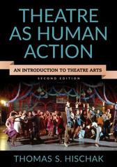 Theatre as Human Action 2nd Edition 9781442261006 1442261005