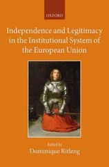 Independence and Legitimacy in the Institutional System of the European Union 1st Edition 9780198769798 0198769792