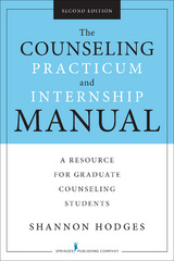 The Counseling Practicum and Internship Manual, Second Edition 2nd Edition 9780826128447 0826128440
