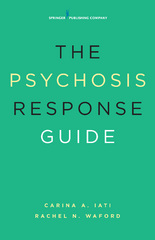 The Psychosis Response Guide 1st Edition 9780826124388 0826124380
