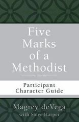 Five Marks of a Methodist: Participant Character Guide 1st Edition 9781501821578 1501821571