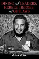Dining with Leaders, Rebels, Heroes, and Outlaws 1st Edition 9781442252301 1442252308