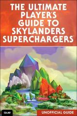 The Ultimate Player's Guide to Skylanders SuperChargers (Unofficial Guide) 1st Edition 9780789757159 078975715X