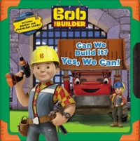 Bob the Builder: Can We Build It Yes, We Can! 1st Edition 9780316356817 0316356816