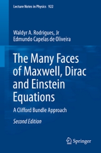 The Many Faces of Maxwell, Dirac and Einstein Equations 2nd Edition 9783319276373 3319276379