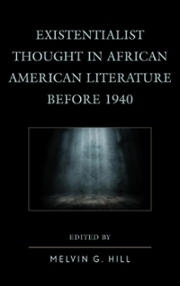 Existentialist Thought in African American Literature before 1940 1st Edition 9781498514811 1498514812