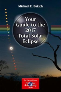 Your Guide to the 2017 Total Solar Eclipse 1st Edition 9783319276328 3319276328
