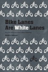 Bike Lanes Are White Lanes 1st Edition 9780803276789 0803276788