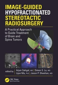 Image-Guided Hypofractionated Stereotactic Radiosurgery 1st Edition 9781498722834 1498722830