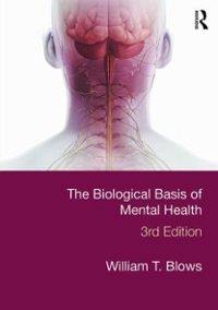 The Biological Basis of Mental Health 3rd Edition 9781138900615 1138900613