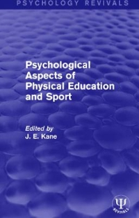 Psychological Aspects of Physical Education and Sport 1st Edition 9781317231127 1317231120