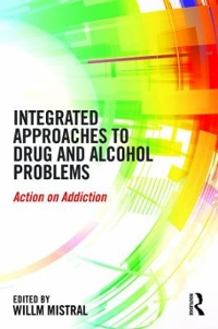 Integrated Approaches to Drug and Alcohol Problems 1st Edition 9781138854383 1138854387