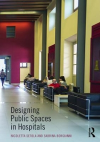 Designing Public Spaces in Hospitals 1st Edition 9781138857209 1138857203