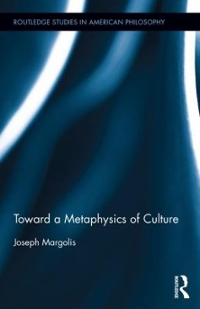 Toward a Metaphysics of Culture 1st Edition 9781138648296 1138648299